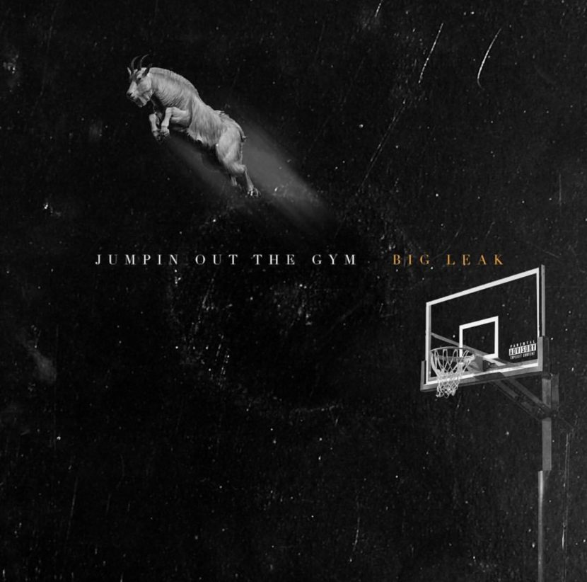 "New Music: @BigLeak_BT ""Jumpin Out The Gym"" – Daze Summit"